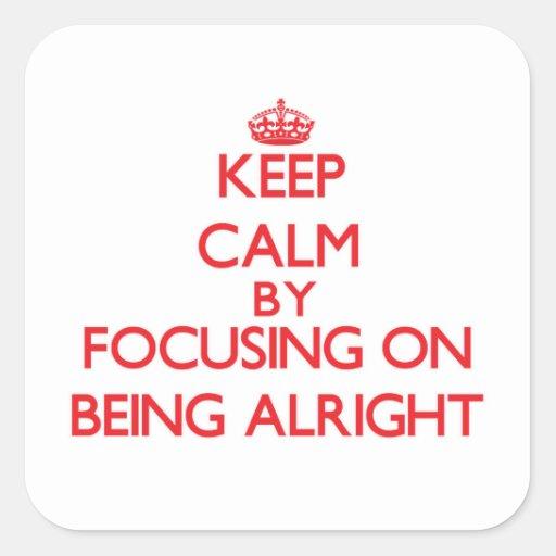Guarde la calma centrándose en estar bien pegatinas cuadradas