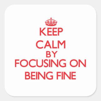 Guarde la calma centrándose en estar muy bien pegatinas cuadradas personalizadas