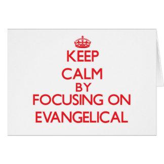Guarde la calma centrándose en EVANGELICAL Tarjetas