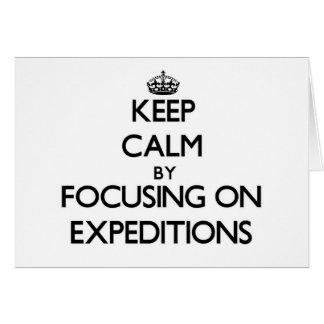 Guarde la calma centrándose en EXPEDICIONES Felicitaciones