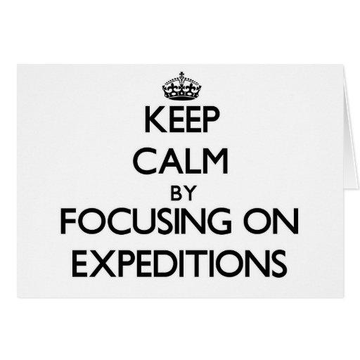 Guarde la calma centrándose en EXPEDICIONES Tarjeta
