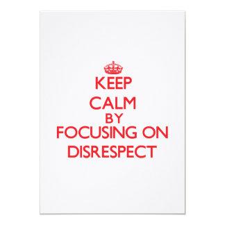 Guarde la calma centrándose en falta de respeto invitación personalizada
