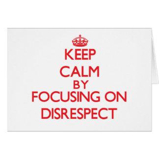 Guarde la calma centrándose en falta de respeto felicitacion