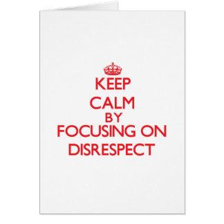Guarde la calma centrándose en falta de respeto tarjeton