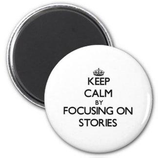 Guarde la calma centrándose en historias iman de nevera