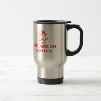 Guarde la calma centrándose en hombres de estafa taza