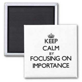 Guarde la calma centrándose en importancia