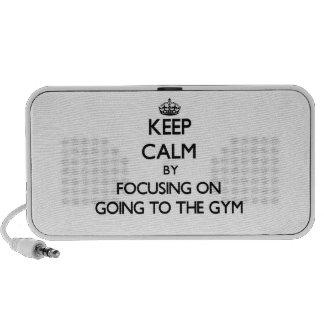 Guarde la calma centrándose en ir al gimnasio