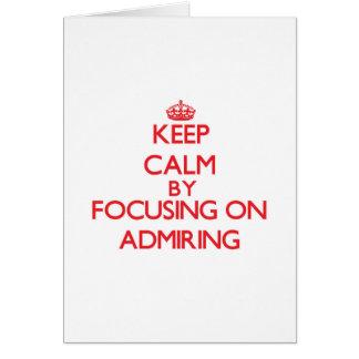 Guarde la calma centrándose en la admiración tarjeta de felicitación