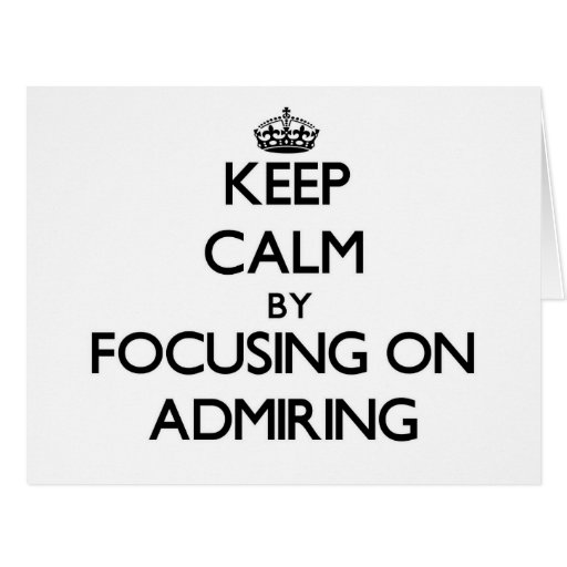 Guarde la calma centrándose en la admiración felicitaciones