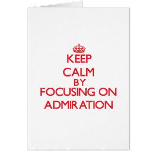 Guarde la calma centrándose en la admiración felicitación