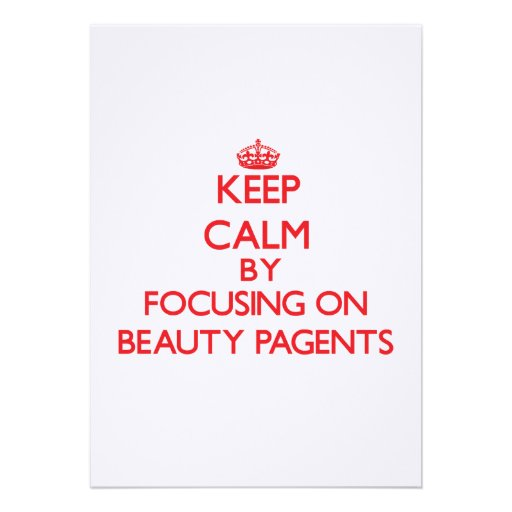 Guarde la calma centrándose en la belleza Pagents Anuncios Personalizados