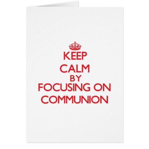 Guarde la calma centrándose en la comunión tarjetas