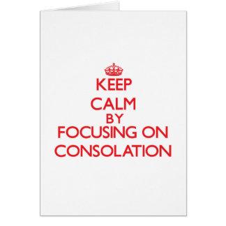 Guarde la calma centrándose en la consolación felicitaciones