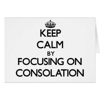 Guarde la calma centrándose en la consolación felicitacion