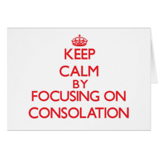 Guarde la calma centrándose en la consolación tarjetón