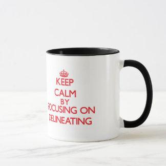 Guarde la calma centrándose en la delineación taza