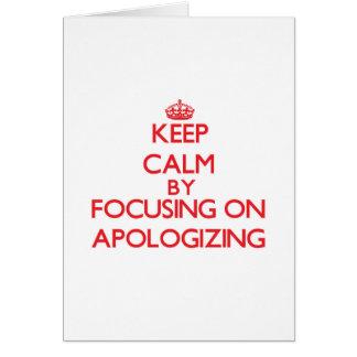 Guarde la calma centrándose en la disculpa tarjeta de felicitación