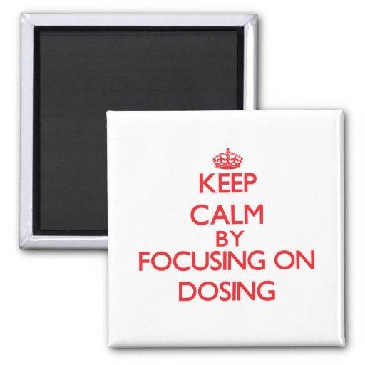 Guarde la calma centrándose en la dosificación imanes de nevera