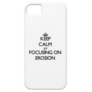 Guarde la calma centrándose en la EROSIÓN iPhone 5 Carcasa