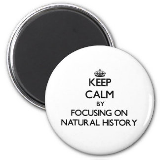 Guarde la calma centrándose en la historia natural iman de nevera