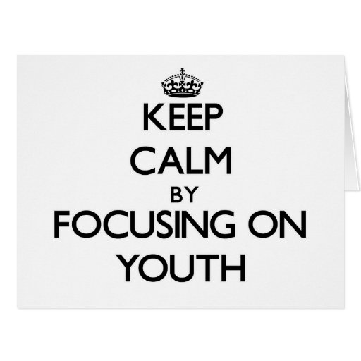 Guarde la calma centrándose en la juventud felicitacion