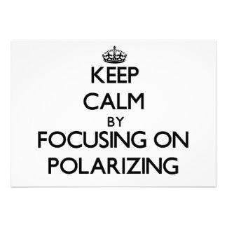 Guarde la calma centrándose en la polarización