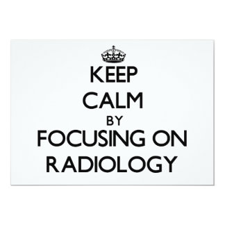 Guarde la calma centrándose en la radiología invitación 12,7 x 17,8 cm