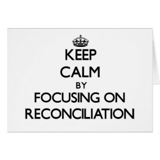 Guarde la calma centrándose en la reconciliación tarjeta