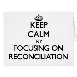 Guarde la calma centrándose en la reconciliación