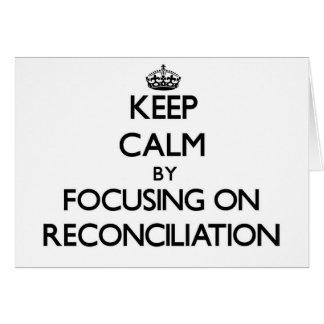 Guarde la calma centrándose en la reconciliación tarjeton