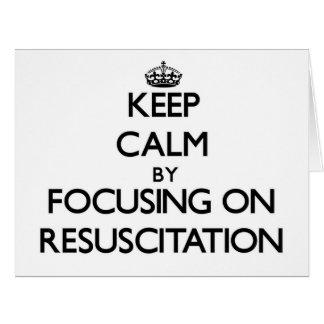 Guarde la calma centrándose en la resucitación