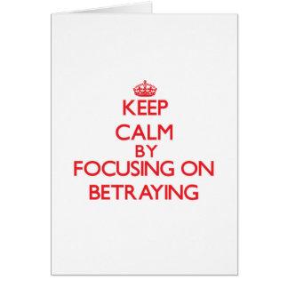 Guarde la calma centrándose en la traición felicitación