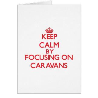 Guarde la calma centrándose en las caravanas felicitación