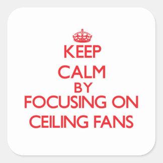 Guarde la calma centrándose en las fans de techo pegatina cuadrada