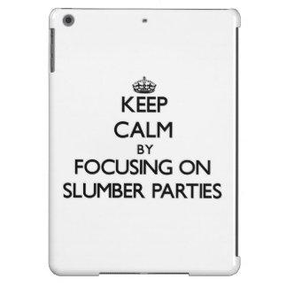 Guarde la calma centrándose en las fiestas de pija