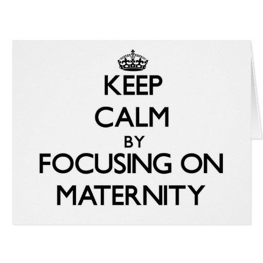 Guarde la calma centrándose en maternidad tarjetas