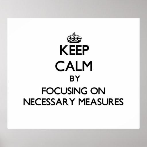 Guarde la calma centrándose en medidas necesarias posters