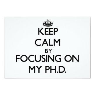 Guarde la calma centrándose en mi Ph.D. Invitación 12,7 X 17,8 Cm