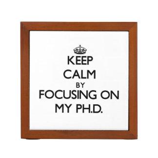 Guarde la calma centrándose en mi Ph.D.