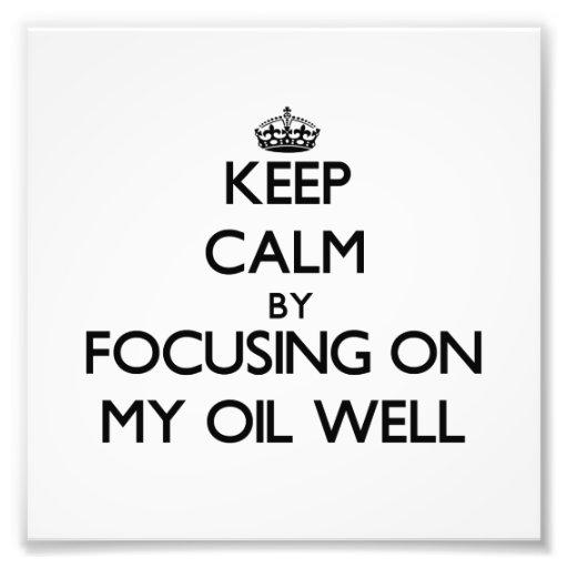 Guarde la calma centrándose en mi pozo de petróleo foto