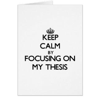 Guarde la calma centrándose en mi tesis tarjeta de felicitación