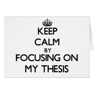 Guarde la calma centrándose en mi tesis felicitaciones