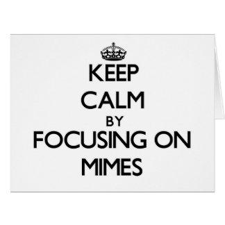 Guarde la calma centrándose en Mimes Tarjeta De Felicitación Grande
