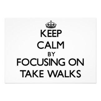 Guarde la calma centrándose en para tomar paseos