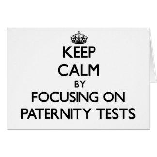Guarde la calma centrándose en pruebas de paternid tarjetas