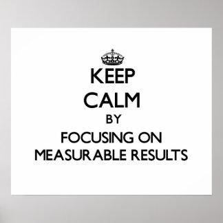 Guarde la calma centrándose en resultados mensurab