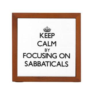 Guarde la calma centrándose en sabáticos