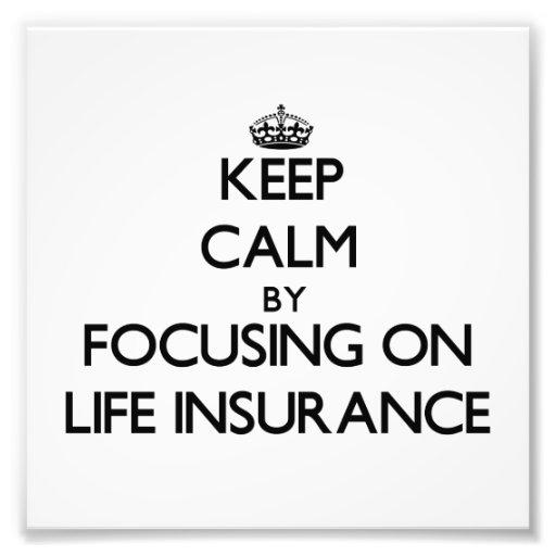 Guarde la calma centrándose en seguro de vida impresiones fotograficas