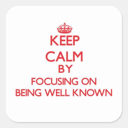 Guarde la calma centrándose en ser bien sabido calcomanía cuadradase